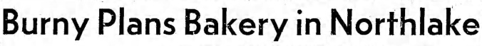 Burny Plans Bakery in Nortlake - Chicago Tribune, December 7, 1959